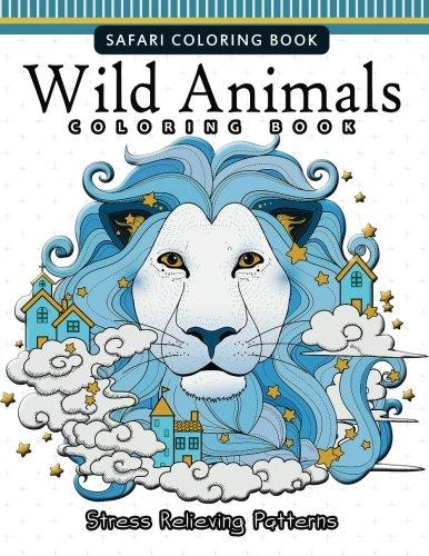 Wild Animals Coloring Books: A Safari Coloring books for Adutls: Janet Nakata