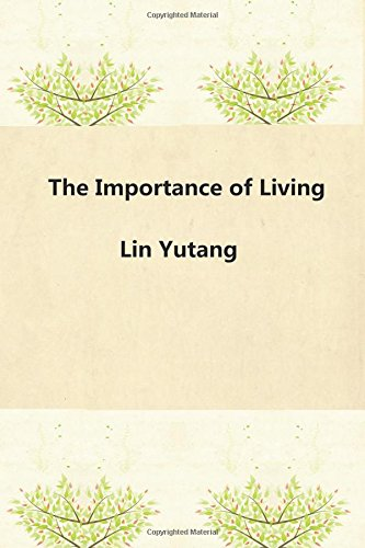 The Importance of Living: Lin, Yutang