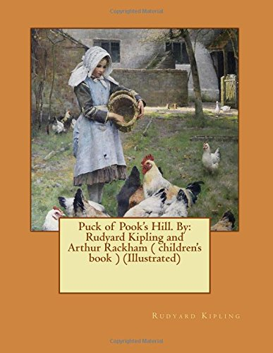 9781542954990: Puck of Pook's Hill. By: Rudyard Kipling and Arthur Rackham ( children's book ) (Illustrated)