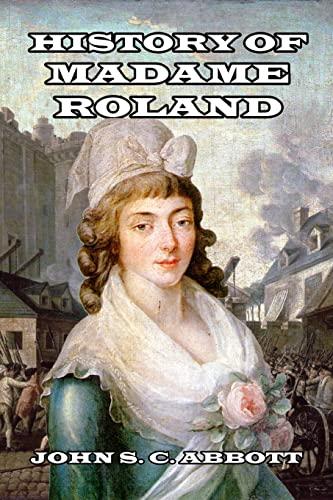 History of Madame Roland (Paperback): John S C