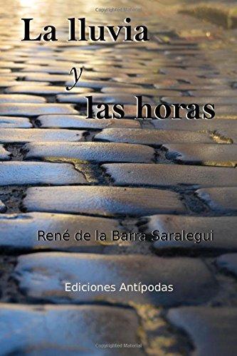 La lluvia y las horas (Spanish Edition): Renà De La