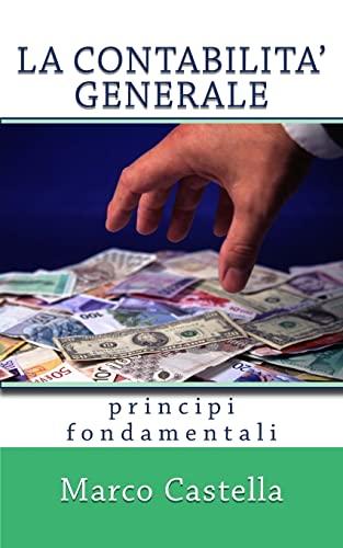 9781542959322: La Contabilità Generale: Principi Fondamentali