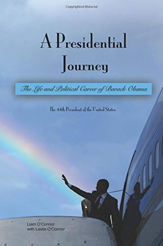 A Presidential Journey: The life and political career of Barack Obama (Presidential Journey's) ...