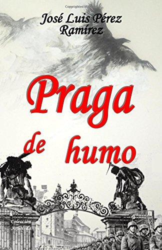 Praga De Humo: Perez Ramirez, Jose