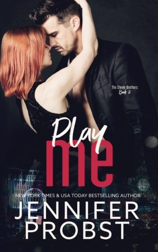 9781542976725: Play Me (the STEELE BROTHERS series)