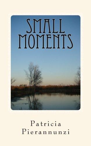 Small Moments: Patricia Pierannunzi