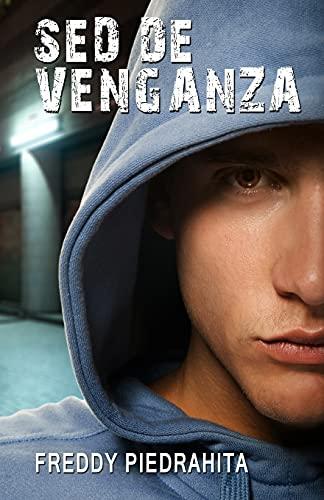 Sed De Venganza (Spanish Edition): Freddy Piedrahita