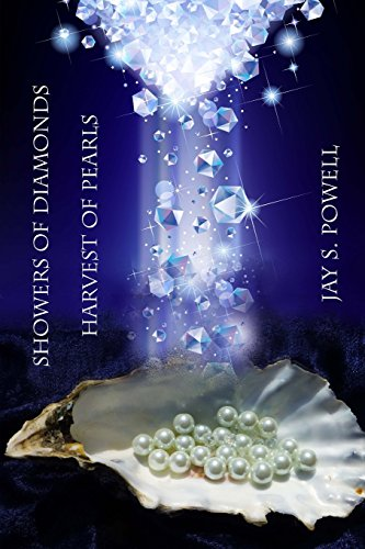 Showers of Diamonds Harvest of Pearls: Powell, Jay S.