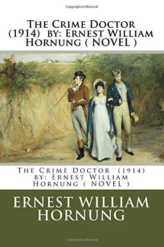 9781542981965: The Crime Doctor (1914) by: Ernest William Hornung ( NOVEL )