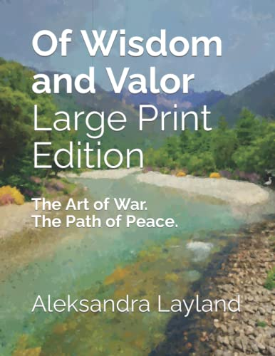 9781542986274: Of Wisdom and Valor (Large Print Edition): The Art of War. The Path of Peace. (The Windflower Saga) (Volume 13)