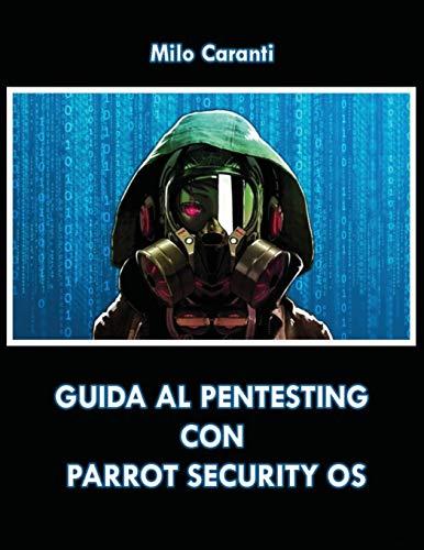 9781542995450: Guida al Pentesting con Parrot Security OS