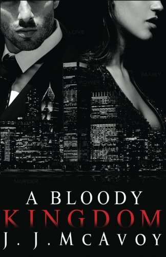 A Bloody Kingdom (Ruthless People) (Volume 4): McAvoy, J.J.