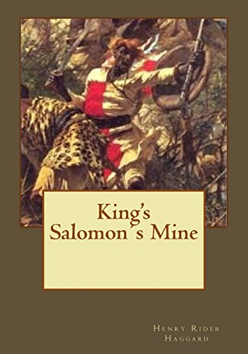King's Salomon's Mine: Henry Rider Haggard