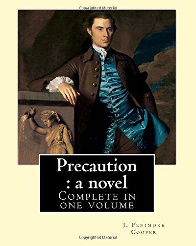 Precaution : a novel. By: J.(James) Fenimore: Fenimore Cooper, J.