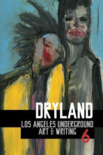 Dryland: Los Angeles Underground Art Writing (ISSUE: Anna Lilia Urena