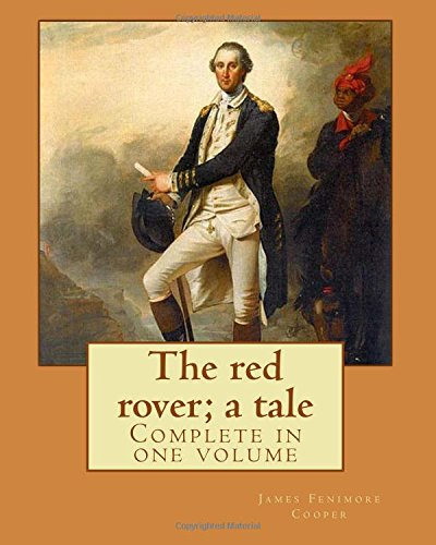The Red Rover; A Tale. by: J.: Cooper, J. Fenimore