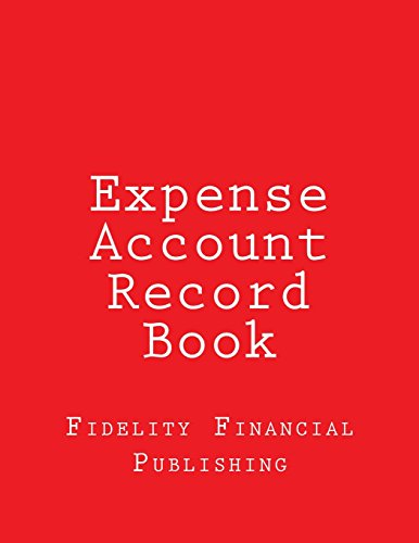 Expense Account Record Book: Full-size, 8.5 X 11 - Red Cover: Fidelity Financial Publishing
