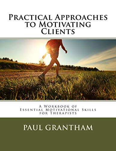 9781543011456: Practical Approaches to Motivating Clients: A Workbook of Essential Motivational Skills for Therapists