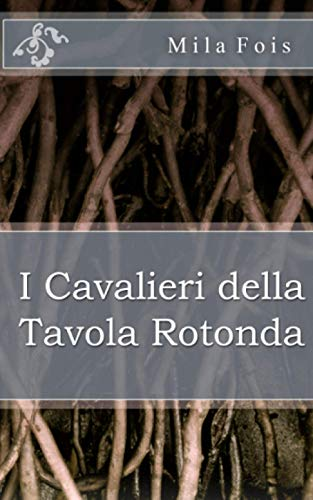 I Cavalieri Della Tavola Rotonda: Fois, Mila
