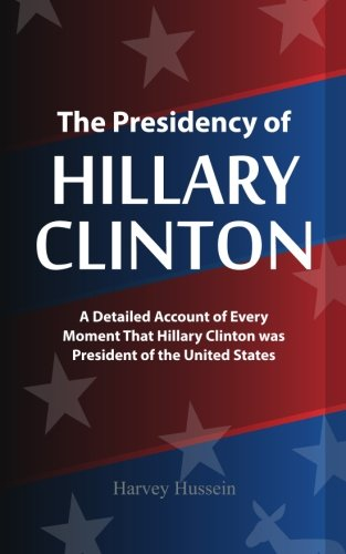 Blank Novelty Book - The Presidency of Hillary Clinton: The Pages Are Blank, But the Humor is Priceless 9781543015355 This is a blank book. Hilarious. Great gag gift, white elephant gift, birthday gift. Leave this out at parties, school, work - anywhere