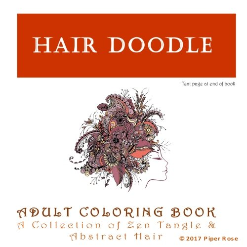 Hair Doodle: Adult Coloring Book A Collection of Zen Tangle & Abstract Hair: Piper Rose
