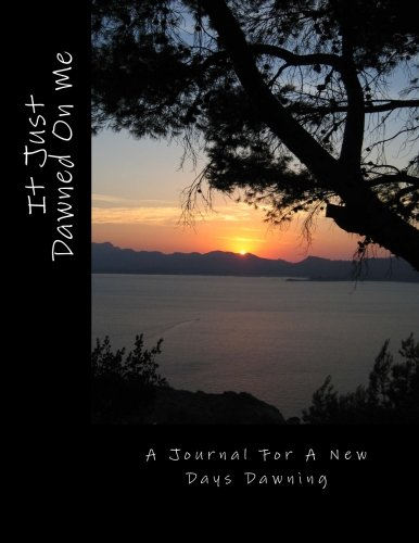 It Just Dawned on Me: A Journal: MacLachlan, Bonnie S.