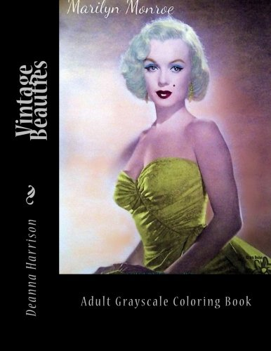Vintage Beauties: Adult Grayscale Coloring Book: Harrison, Deanna L./