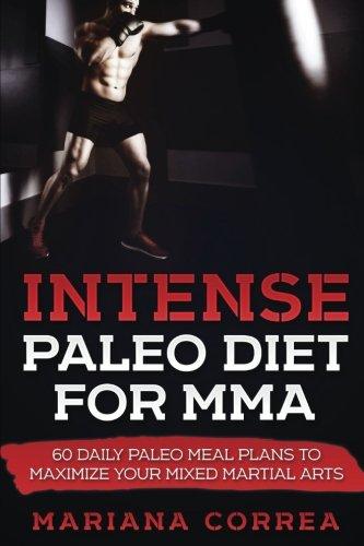 Intense Paleo Diet for Mma: 60 Daily: Correa, Mariana