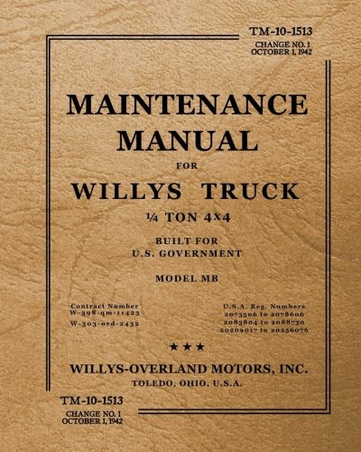 TM-10-13-15 Maintenance Manual for Willys Truck 1/4: Inc., Willys-Overland Motors