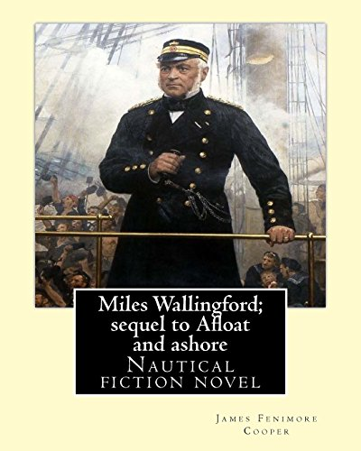 Miles Wallingford; Sequel to Afloat and Ashore.: Cooper, James Fenimore