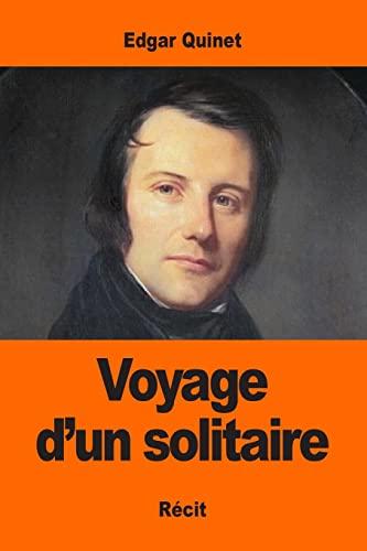 Voyage D Un Solitaire (Paperback): Edgar Quinet