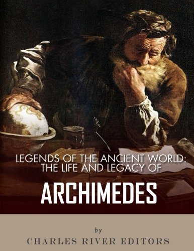 9781543032444: Legends of the Ancient World: The Life and Legacy of Archimedes