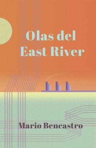 Olas del East River (Paperback): Mario Bencastro