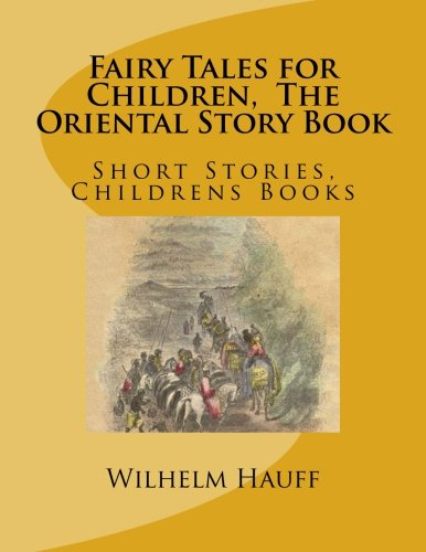 Fairy Tales for Children, The Oriental Story: Hauff, Wilhelm