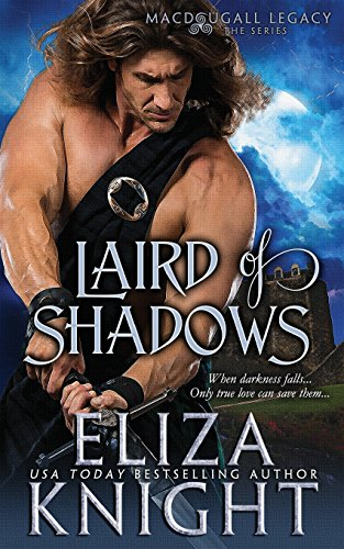 Laird of Shadows (The MacDougall Legacy) (Volume: Knight, Eliza