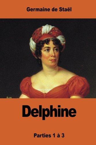 Delphine: Parties 1 a 3 (Paperback) - Germaine de Stael