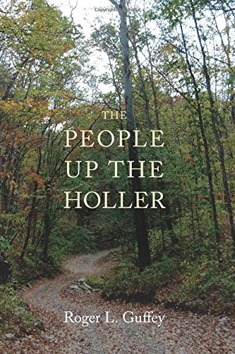 The People Up the Holler: Roger L. Guffey