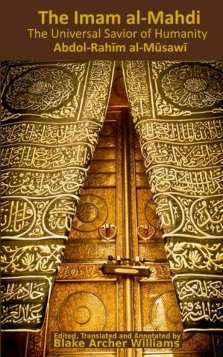 His Eminence, the Imam al-Mahdi: The Universal: Musawi, Abdol-Rahim