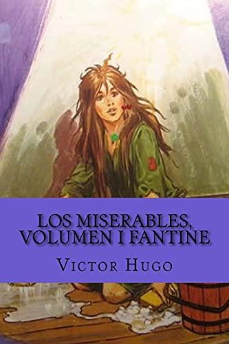 Los miserables, volumen I Fantine (Spanish Edition): Victor Hugo