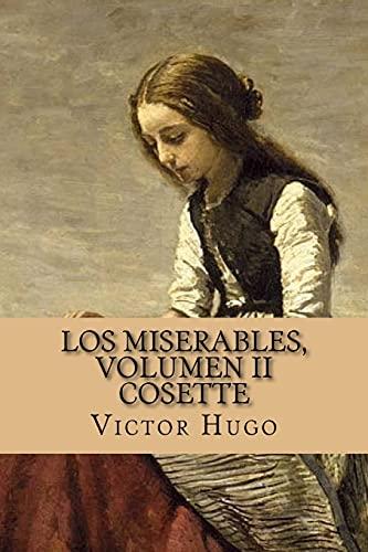 Los miserables, volumen II Cosette (Spanish Edition): Victor Hugo