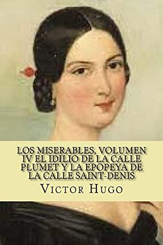 Los Miserables, Volumen IV El Idilio de: Hugo, Victor