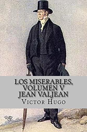 Los miserables, volumen V Jean Valjean (Spanish: Victor Hugo