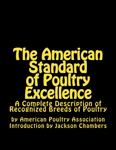 The American Standard of Poultry Excellence: A: Association, American Poultry