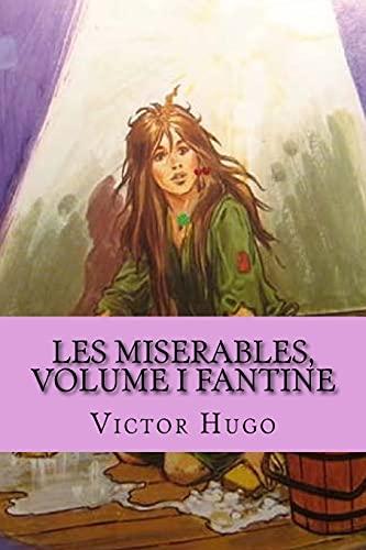 Les miserables, volume I Fantine French Edition: Victor Hugo