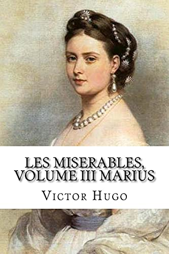 Les miserables, volume III Marius French Edition: Victor Hugo