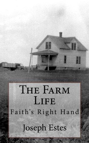 The Farm Life: Faith s Right Hand: Joseph P Estes