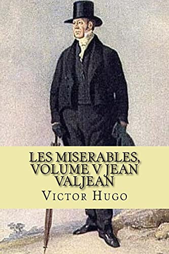 Les miserables, volume V Jean Valjean French: Victor Hugo