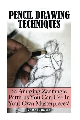 Pencil Drawing Techniques: Zentangle Art for Beginners: 20 Amazing Zentangle Patterns You Can Use ...