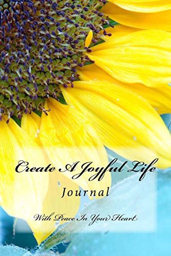 Create a Joyful Life: This Journal Is: MacLachlan, Bonnie S.
