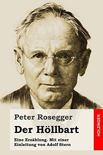 Der Hoellbart: Eine Erzahlung. Mit einer Einleitung: Peter Rosegger